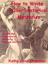how to write killer historical mysteries ebook kathy lynn emerson