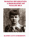 making headlines biography of nellie bly ebook kathy lynn emerson