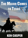 the major comes to texas ken casper ebook